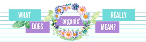 What does 'Organic' mean?   Naturally Diddy - UK beauty