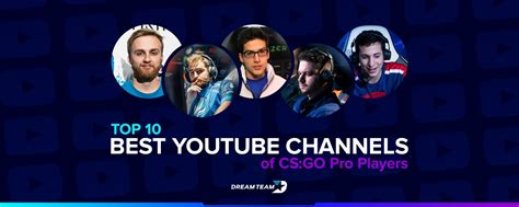 The Best Youtube Channels of CS:GO Pro Players - DreamTeam